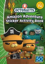 Octonauts : Amazon Adventure Sticker Book - Simon and Schuster UK