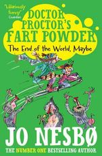 Doctor Proctor's Fart Powder : The End of the World. Maybe. - Jo Nesbo