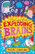The Case of the Exploding Brains - Rachel Hamilton