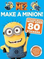Despicable Me 2 : Make a Minion Sticker Book : Sticker Book with Over 80 Stickers - Angela Darling