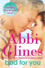 Bad for You : A Seabreeze Novel - Abbi Glines