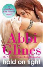 Hold on Tight : Sea Breeze Series : Book 8 - Abbi Glines