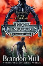 Rogue Knight : Five Kingdoms Series : Book 2 - Brandon Mull