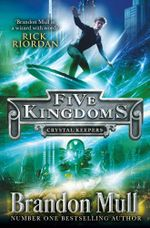 Five Kingdoms : Crystal Keepers - Brandon Mull