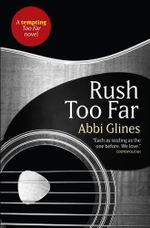 Rush Too Far : Rosemary Beach : Book 4 - Abbi Glines