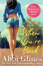 When You're Back : Rosemary Beach : Book 11 - Abbi Glines