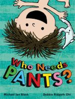Who Needs Pants? - Michael Ian Black