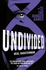 Undivided : Unwind Dystology Series : Book 4 - Neal Shusterman