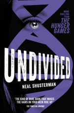 Undivided - Neal Shusterman