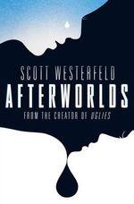 Afterworlds - Scott Westerfeld