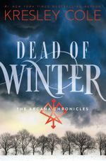 Dead of Winter : The Arcana Chronicles : Book 3 - Kresley Cole