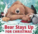 Bear Stays Up for Christmas - Karma Wilson