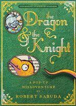 The Dragon & the Knight - Robert Sabuda