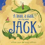 A Bean, a Stalk and a Boy Named Jack - William Joyce