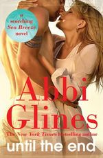Until the End : Sea Breeze : Book 9 - Abbi Glines