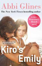 Kiro's Emily : A Rosemary Beach Novella - Abbi Glines
