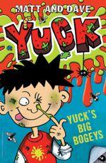 Yuck's Big Bogeys : YUCK - Matt and Dave