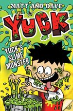 Yuck's Slime Monster : YUCK - Matt and Dave