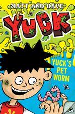 Yuck's Pet Worm : YUCK - Matt and Dave