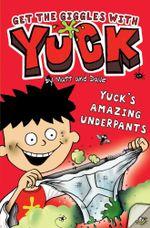 Yuck's Amazing Underpants : YUCK - Matt and Dave