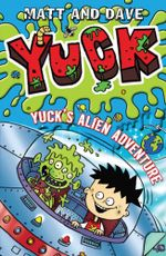 Yuck's Alien Adventure - Matt and Dave