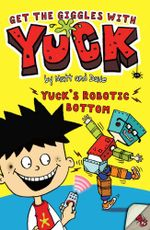 Yuck's Robotic Bottom - Matt and Dave