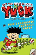 Yuck's Fantastic Football Match - Matt and Dave