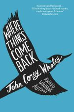 Where Things Come Back - John Corey Whaley