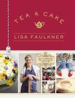 Tea & Cake with Lisa Faulkner - Lisa Faulkner