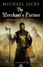 The Merchant's Partner : A Jeremy Fisk Novel a Jeremy Fisk Novel - Michael Jecks