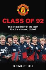 Class of 92 : Stories from Beyond Soccer Saturday - MUFC