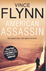 American Assassin : One nation's hero. One nation's terrorist. - Vince Flynn