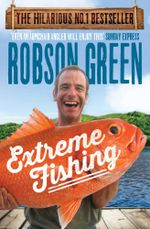 Extreme Fishing - Robson Green