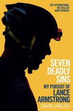 Seven Deadly Sins : My Pursuit of Lance Armstrong - David Walsh
