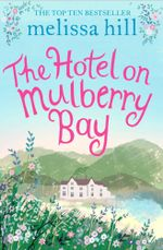 The Hotel on Mulberry Bay - Melissa Hill