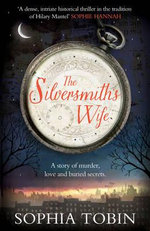 The Silversmith's Wife - Sophia Tobin