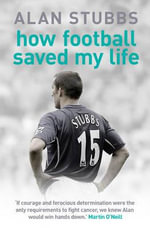 How Football Saved My Life - Alan Stubbs