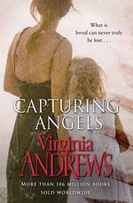 Capturing Angels - Virginia Andrews