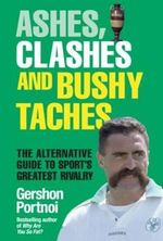 Ashes, Clashes and Bushy Tashes - Gershon Portnoi