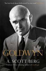 Goldwyn : A Biography - A. Scott Berg