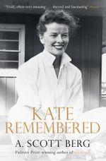 Kate Remembered - A. Scott Berg
