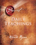 The Secret Daily Teachings - Rhonda Byrne