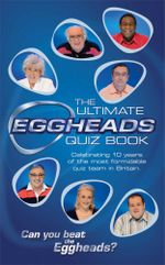 The Ultimate Eggheads Quiz Book - Eggheads