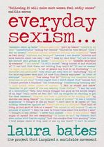 Everyday Sexism... - Laura Bates