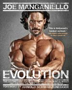 Evolution : The Cutting Edge Guide to Breaking Down Mental Walls and Building the Body You've Always Wanted - Joe Manganiello