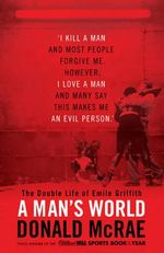 A Man's World : The Double Life of Emile Griffith - Donald McRae