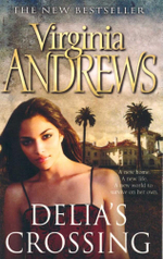 Delias Crossing : A new home - A new life - A new world to survive on her own... - Virginia Andrews