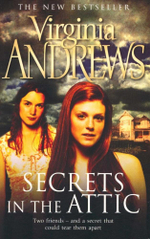 Secrets in the Attic : Two friends - and a secret that could them apart - Virginia Andrews