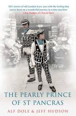 The Pearly Prince of St Pancras - Alf Dole