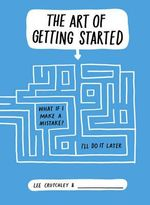 The Art of Getting Started - Lee Crutchley